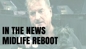 MIDLIFE REBOOT IN THE NEWS