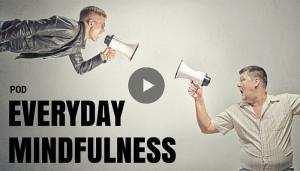 POD – EVERDAY MINDFULNESS