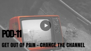 How To Stop Negative Thinking: POD 11 Changing the Channel