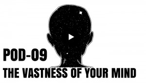 POD 9 Mindfulness Meditation for Negative Loops: POD 9 The Vastness of Your Mind