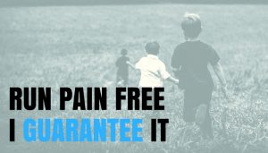 Run Pain Free – I Guarantee It