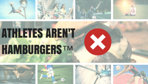 Athletes Aren't Hamburgers™